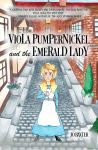 Viola Pumpernickel and the Emerald Lady COVERREVEAL